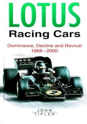 Immagine di LOTUS RACING CARS DOMINANCE, DECLINE AND REVIVAL 1968/2000