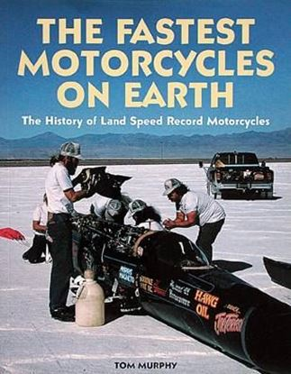 Immagine di THE FASTEST MOTORCYCLES ON EARTH THE HISTORY OF LAND SPEED MOTORCYCLES