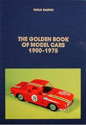 Immagine di THE GOLDEN BOOK OF MODEL CARS 1900/1975