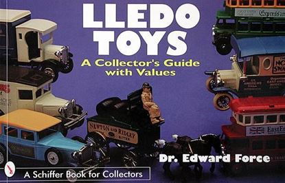 Immagine di LLEDO TOYS A COLLECTOR'S GUIDE WITH VALUES
