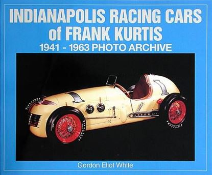 Immagine di INDIANAPOLIS RACING CARS OF FRANK KURTIS 1941/1963 PHOTO ARCHIVE