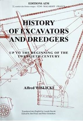 Immagine di HISTORY OF EXCAVATORS AND DREDGES UP TO THE BEGINNING OF THE 20TH CENTURY