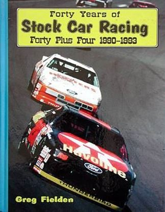Immagine di FORTY YEARS OF STOCK CAR RACING FORTY PLUS FOUR 1990/93