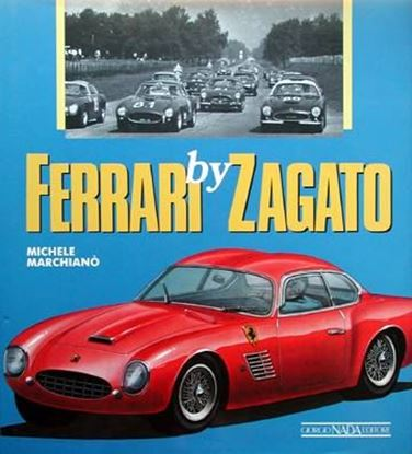Picture of FERRARI BY ZAGATO. Ristampa 2005