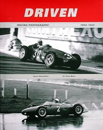Immagine di DRIVEN THE RACING PHOTOGRAPHY OF JESSE ALEXANDER 1954/1962