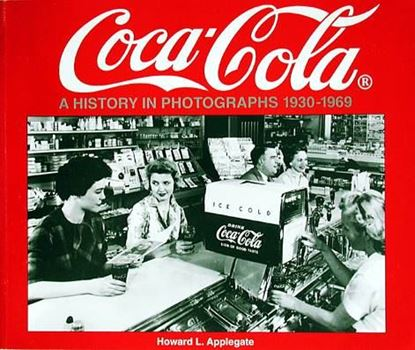 Immagine di COCA-COLA A HISTORY IN PHOTOGRAPHS 1930/69 PHOTO ARCHIVE