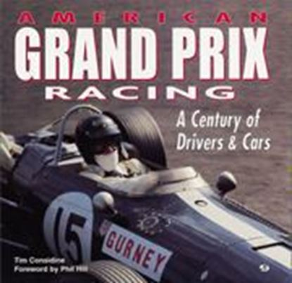 Picture of AMERICAN GRAND PRIX RACING: A CENTURY OF DRIVERS & CARS