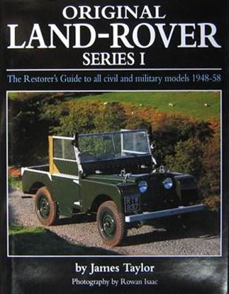 Immagine di ORIGINAL LAND ROVER SERIES I THE RESTORER'S GUIDE TO ALL CIVIL & MILITARY MODELS 1948/58