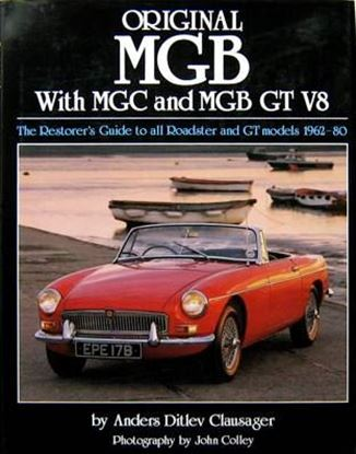 Immagine di ORIGINAL MGB WITH MGC AND MGB GT V8 THE RESTORER'S GUIDE TO ALL ROADSTER AND GT MODELS 1962-80