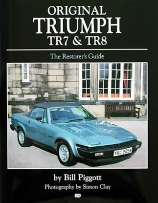 Immagine di ORIGINAL TRIUMPH TR7 & TR8 THE RESTORER'S GUIDE