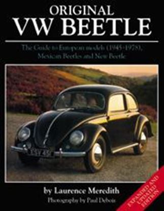 Immagine di ORIGINAL VW BEETLE THE GUIDE TO EUROPEAN MODELS (1945/78), MEXICAN BEETLES AND NEW BEETLE