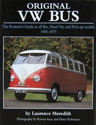 Immagine di ORIGINAL VW BUS THE RESTORER'S GUIDE TO ALL BUS, PANEL VAN & PICK-UP MODELS 1950/79.