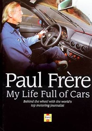 Immagine di PAUL FRÈRE MY LIFE FULL OF CARS – BEHIND THE WHEEL WITH THE WORLD'S TOP MOTORING JOURNALIST