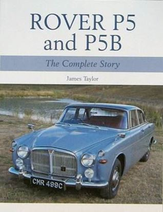 Immagine di ROVER P5 AND P5B THE COMPLETE STORY