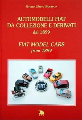 Picture of AUTOMODELLI FIAT DA COLLEZIONE E DERIVATI DAL 1899/FIAT MODEL CARS FROM 1899