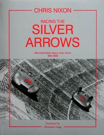 Picture of RACING THE SILVER ARROWS: MERCEDES BENZ VERSUS AUTO UNION 1934-1939