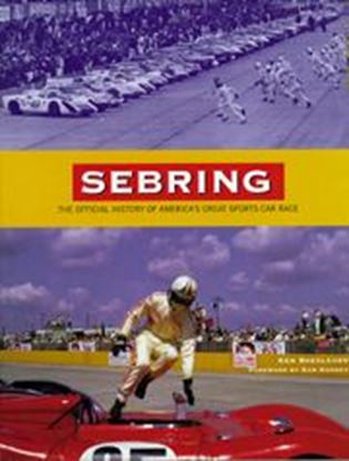 Picture of SEBRING THE OFFICIAL HISTORY OF AMERICA' S GREAT SPORTS CAR RACE