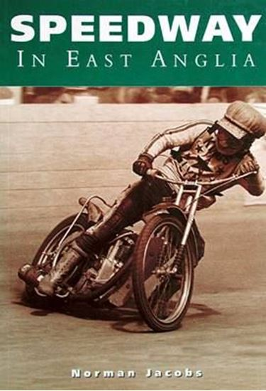 Picture of SPEEDWAY IN EAST ANGLIA