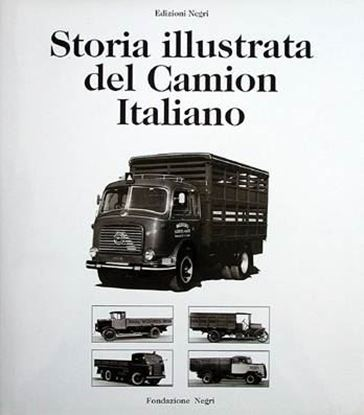 Picture of STORIA ILLUSTRATA DEL CAMION ITALIANO