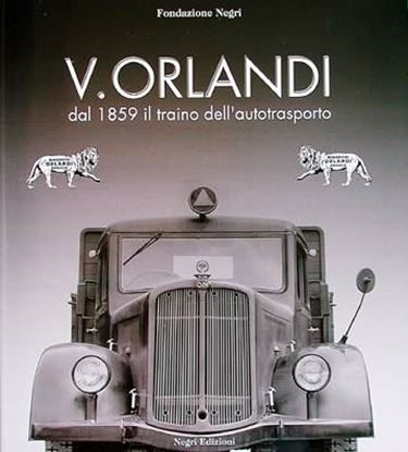Picture of V. ORLANDI: DAL 1859 IL TRAINO DELL'AUTOTRASPORTO
