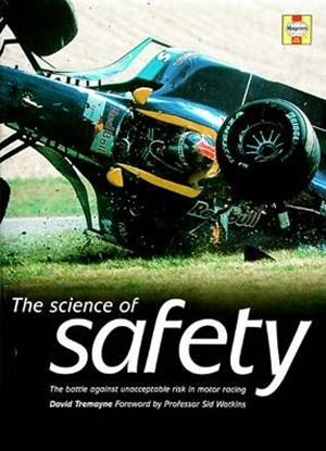 Picture of THE SCIENCE OF SAFETY: THE BATTLE AGAINST UNACCEPTABLE RISKS IN MOTOR RACING