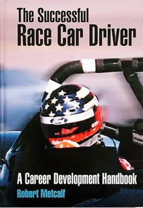 Picture of THE SUCCESSFUL RACE CAR DRIVER: A CAREER DEVELOPMENT HANDBOOK