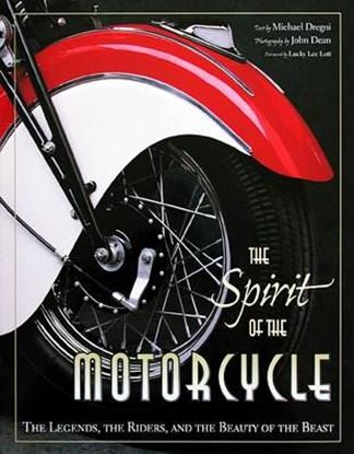 Immagine di THE SPIRIT OF THE MOTORCYCLE THE LEGENDS, THE RIDERS, AND THE BEAUTY OF THE BEAST
