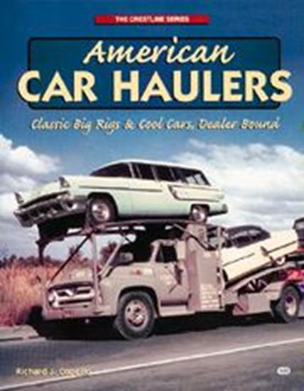 Picture of AMERICAN CAR HAULERS: CLASSIC BIG RIGS & COOL CARS, DEALER BOUND