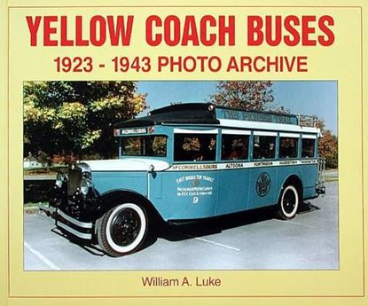 Picture of YELLOW COACH BUSES 1923-1943 PHOTO ARCHIVE