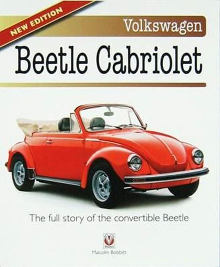 Immagine di VOLKSWAGEN BEETLE CABRIOLET THE FULL STORY OF THE CONVERTIBLE BEETLE. New 2014 Edition
