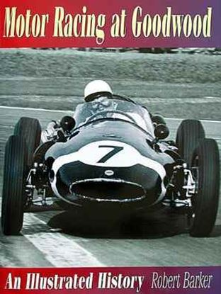 Immagine di MOTOR RACING AT GOODWOOD AN ILLUSTRATED HISTORY