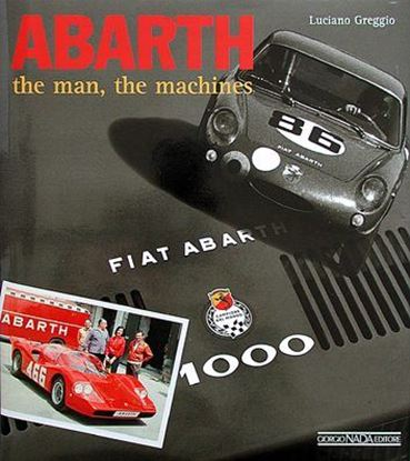 Immagine di ABARTH THE MAN, THE MACHINES Ed. rilegata/Hardbound ed.