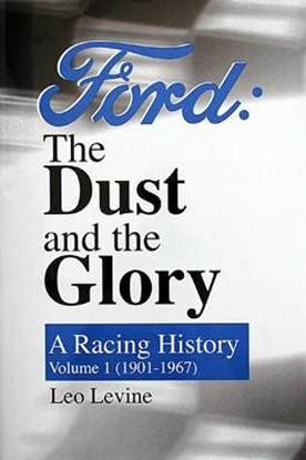 Immagine di FORD THE DUST AND THE GLORY A RACING HISTORY VOL. 1 – (1901-1967)