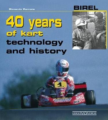 Immagine di BIREL 40 YEARS OF KART - TECHNOLOGY AND HISTORY