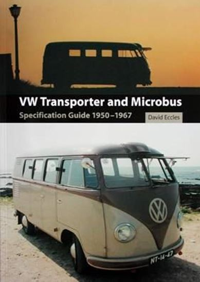 Immagine di VW TRANSPORTER AND MICROBUS SPECIFICATION GUIDE 1950-1967
