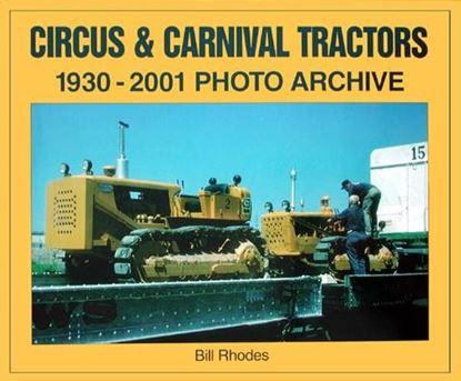 Picture of CIRCUS & CARNIVAL TRACTORS 1930-2001 PHOTO ARCHIVE