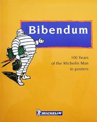 Picture of BIBENDUM: 100 YEARS OF THE MICHELIN MAN IN POSTERS