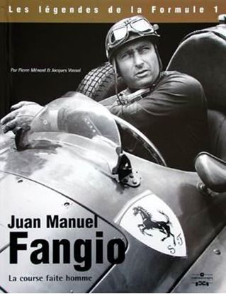 Picture of JUAN MANUEL FANGIO: LA COURSE FAITE HOMME
