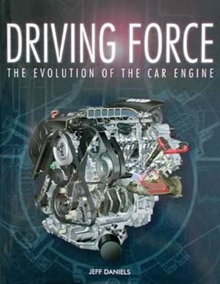 Immagine di DRIVING FORCE THE EVOLUTION OF THE CAR ENGINE