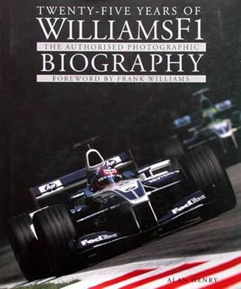 Picture of TWENTY FIVE YEARS OF WILLIAMS F1: THE AUTHORISED PHOTOGRAPHIC BIOGRAPHY