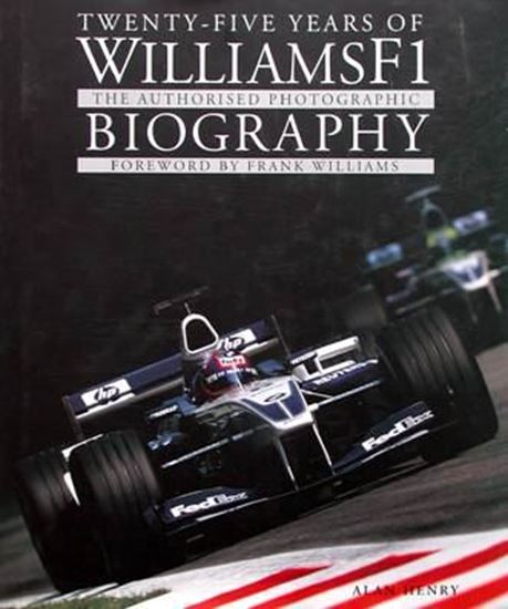 Immagine di TWENTY FIVE YEARS OF WILLIAMS F1 THE AUTHORISED PHOTOGRAPHIC BIOGRAPHY