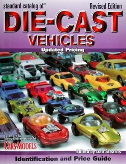 Immagine di STANDARD CATALOG OF DIE-CAST VEHICLES UPDATED PRICING IDENTIFICATION AND PRICE GUIDE