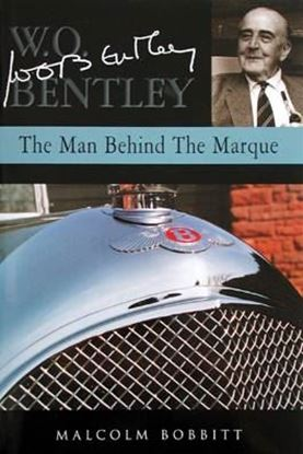 Picture of W.O BENTLEY THE MAN BEHIND THE MARQUE