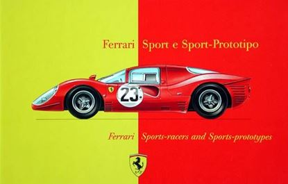 Immagine di FERRARI SPORT E SPORT-PROTOTIPO/FERRARI SPORTS-RACERS AND SPORTS-PROTOTYPES