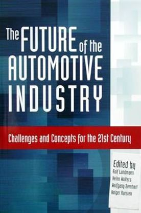 Picture of THE FUTURE OF THE AUTOMOTIVE INDUSTRY: CHALLENGES AND CONCEPTS FOR THE 21st CENTURY
