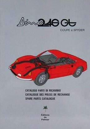 Immagine di FERRARI DINO 246 GT COUPE E SPYDER CATALOGUE DE PIECES DE RECHANGE – CATALOGO PARTI DI RICAMBIO