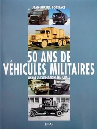 Immagine di 50 ANS DE VEHICULES MILITAIRES VOL. 3 ARMEE DE L'AIR MARINE NATIONALE