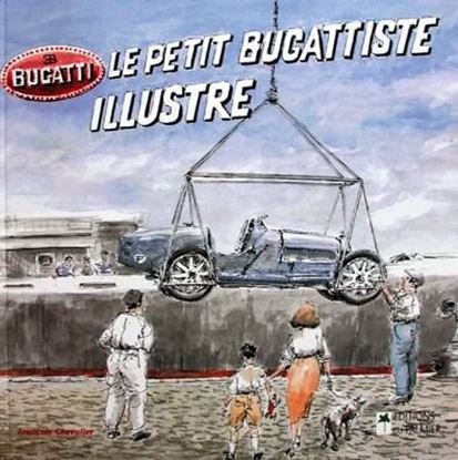 Picture of BUGATTI LE PETIT BUGATTISTE ILLUSTRE