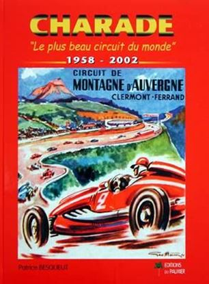 Picture of CHARADE 1958-2002 LE PLUS BEAU CIRCUIT DU MONDE