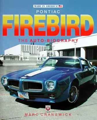 Picture of PONTIAC FIREBIRD THE AUTO-BIOGRAPHY. 3rd Edition 2016